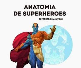La anatomía de un superhéroe