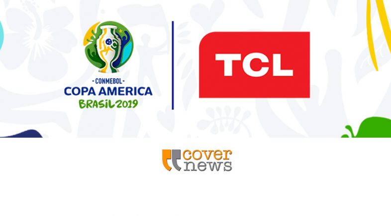 TCL anuncia nueva alianza con la CONMEBOL Copa América Brasil 2019